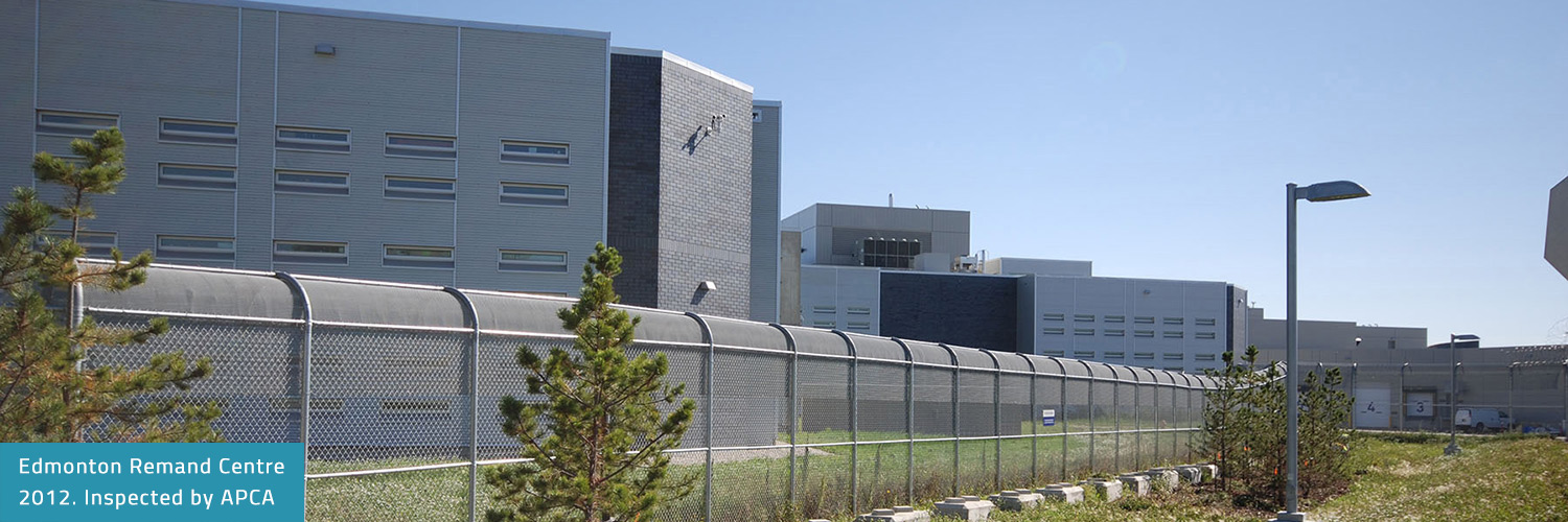 Edmonton Remand Centre. 2012. Inspected by APCA